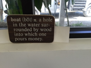 Our boat is not wood - but this is so true!